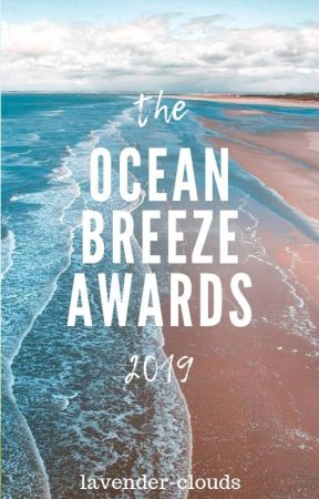 The Ocean Breeze Awards 2019 🌊   Completed by lavender-clouds