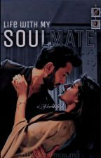 Life with my Soulmate by Shivika07