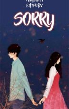 Sorry (ON GOING) by RifadahHusna