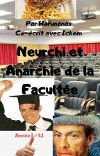 Neurchi et Anarchie de Faculté : Année 1. by Harunanas