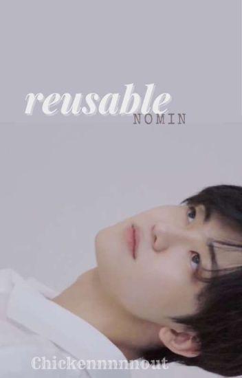 REUSABLE [Nomin/Jaeno]