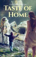 Taste Of Home (Taste of Sky Fanfiction) (✔️)  by JacklessRose