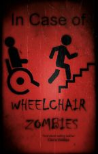 In Case of Wheelchair Zombies by CieraVaidya