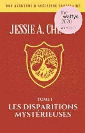 Augustine Baudelaire - T.1 - Les disparitions mystérieuses by JessieAChevin