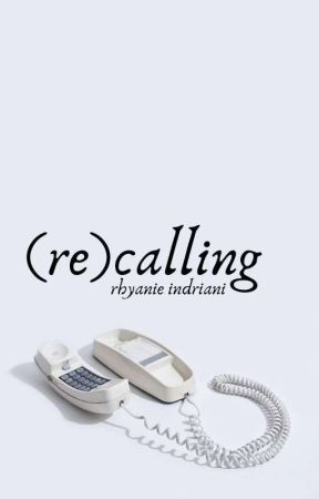 (re)calling by rhyanieindriani