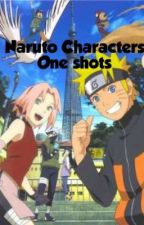 Naruto characters one shots  by Authoroberon