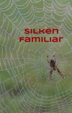 Silken Familiar [HIATUS] by sam6sam
