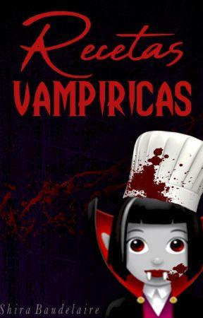 Recetas vampíricas - Libro de cocina para gente inmortal. by Shira_Baudelaire