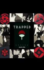 Trapped [Uchiha x Fem!Reader] AU by Itachis-Wife