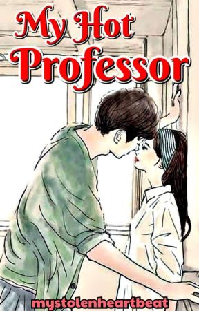 """My Hot Professor (SPG) -- """"COMPLETED"""" by mystolenheartbeat"""