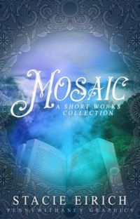 Mosaic: A Short Works Collection cover