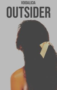 1 | Outsider [Edited] ✔️ cover