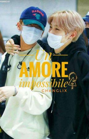 Changlix - Un Amore Impossibile   by Sistersquint