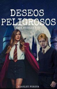 Deseos peligrosos [Fred Weasley] cover
