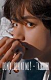 don't look at me !  - taekook cover