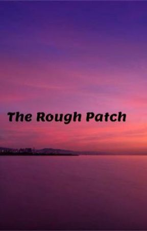 The Rough Patch by Slime-Zaddy