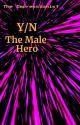 [Hiatus?] Y/N The Male Hero (Fem!BNHA X OP!Reader) by The-Impressionist