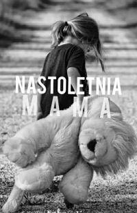 Nastoletnia mama [W TRAKCIE POPRAWY V2] cover