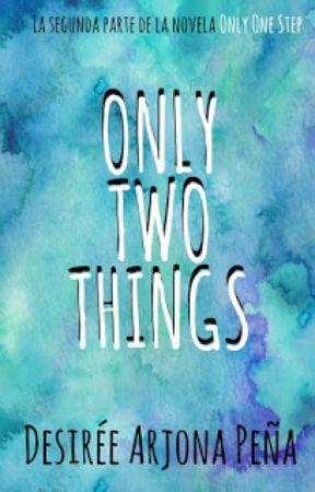 Only Two Things - Desirée Arjona Peña by DesireArjonaPea