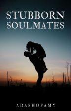 Stubborn Soulmates by adashofamy