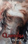 QUEENZA : LOVE IN THE WOUND[ M'Elecius Series#2 ] cover