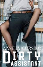 Dirty Assistant (PREVIEW/EXCERPT) by anselacorsino
