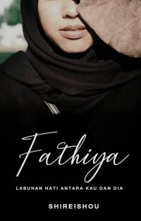 [END] Fathiya - Labuhan Hati Antara Kau dan Dia cover