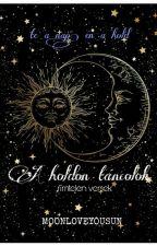 A Holdon Táncolok  by moonloveyousun
