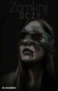 Zamknij oczy [Jeff The Killer] W TRAKCIE KOREKTY! cover