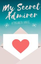 My Secret Admirer (A Percabeth Fanfic) by AngelicaS4theWin