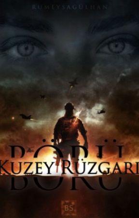 KUZEY RÜZGÂRI -BÖRÜ- (KARADENİZ SERİSİ -III) by RumeysaGulhan