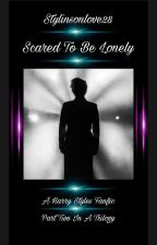 Scared To Be Lonely (Harry Styles) by StylinsonLove28