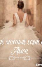 Las mentiras del Amor. by liaz28