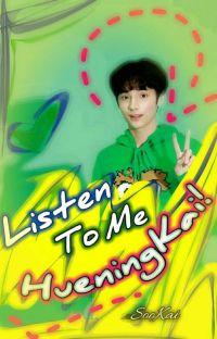 Listen To Me Hueningkai! [SooKai] cover