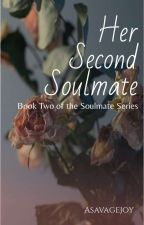 Her Second Soulmate  by asavagejoy