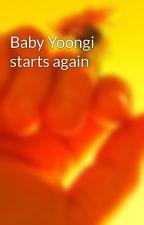 Baby Yoongi starts again by StagOfTerreson
