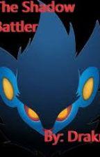 Pokemon: The Shadow Battler by draknn