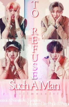 To Refuse Such A Man• Sope by killmesoftly_s