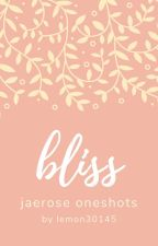 bliss ~ jaerosé oneshots by lemon30145