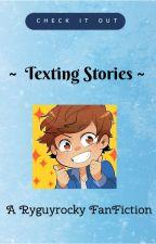 Texting Stories (Ryguyrocky) by TwistedWriterX