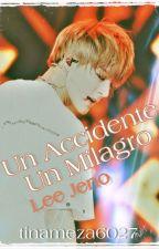 Un Accidente, Un Milagro - Lee Jeno [NCT Fanfic] by tinameza6027