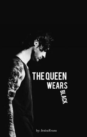 The Queen Wears Black | Zayn Malik FanFiction by JesicaEvans