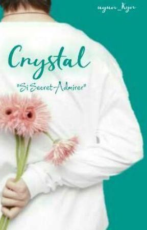 Crystal : Si Secret Admirer (End) by Uyunkyn