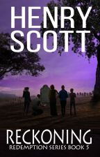 Reckoning (Book 5, the Redemption Series) by henry_scott