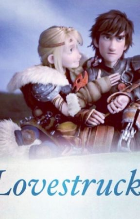 Lovestruck(hiccstrid) by httyd_lover678