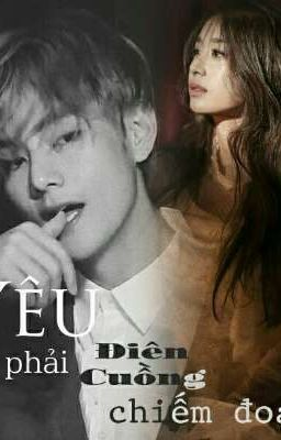 Đọc truyện [VYeon ver Full]Yêu là phải điên cuồng chiếm đoạt | #75 END