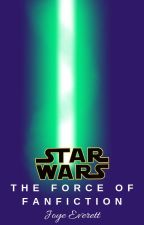 Star Wars: The Force of Fanfiction | The Maw ✔️ by JoyeEverett715