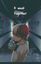 A week together   shouto todoroki   by cloudyniqhts