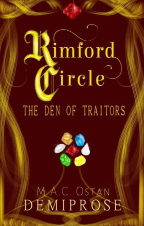 Rimford Circle: The Den of Traitors (UNDER MAJOR REVISION) by DEMIPROSE