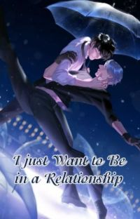 I Just Want to Be in a Relationship (CN BL) cover